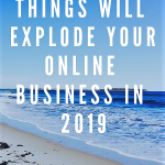 These 3 Things Will Explode Your Online Business In 2019 Time Rich Empire