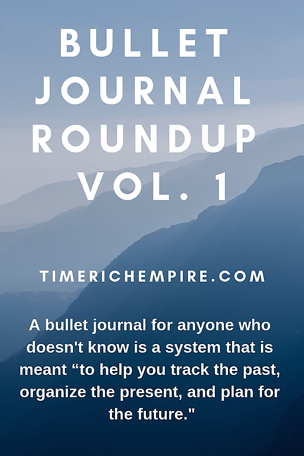 Bullet Journal Roundup Vol 1 Time Rich Empire