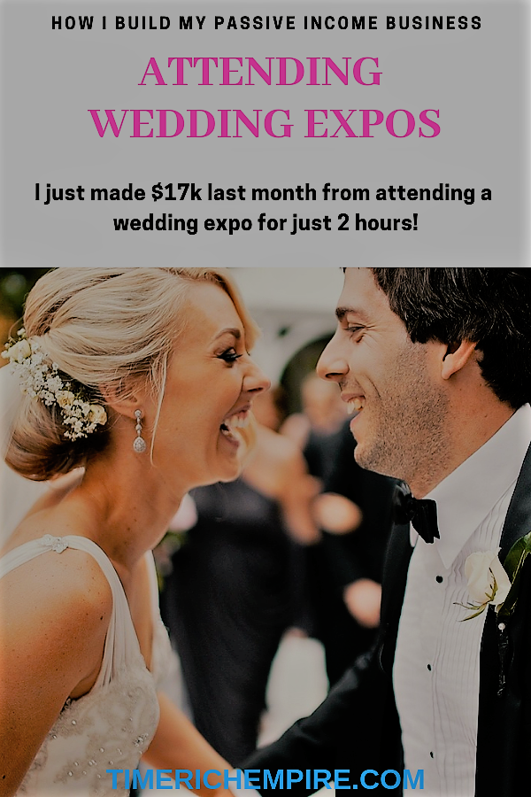 Make Passive Income Attending Wedding Expos Time Rich Empire