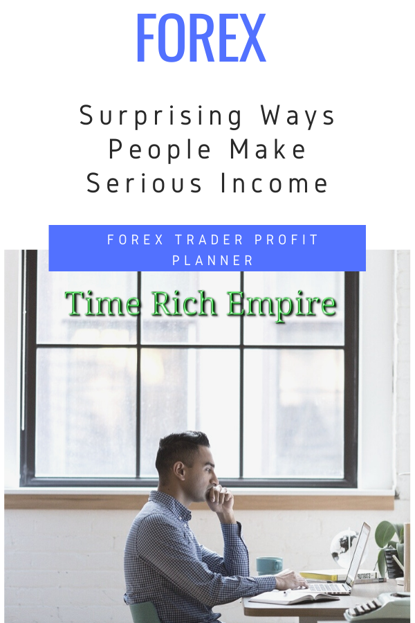 Forex, Forex Surprising Ways People Make Serious Income